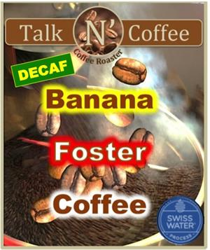 Decaf Banana Foster Flavored Coffee