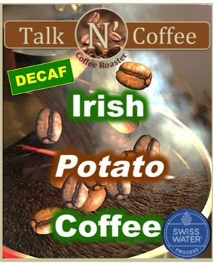 Decaf Irish Potato Flavored Coffee