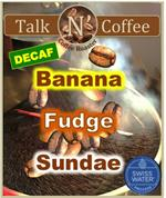 Decaf Banana Fudge Sundae Flavored Coffee