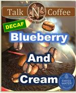 Decaf Blueberry and Cream Flavored Coffee