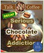 Decaf Serious Chocolate Addicition Flavored Coffee