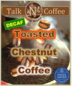 Decaf Toasted Chestnut Flavored Coffee